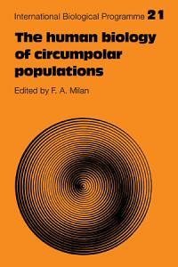 The Human Biology of Circumpolar Populations