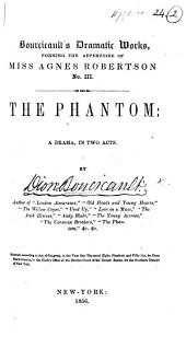 The Phantom: A Drama, in Two Acts, Volume 16, Issue 3