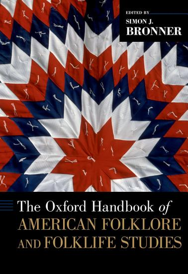 The Oxford Handbook of American Folklore and Folklife Studies PDF