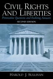 Civil Rights and Liberties: Provocative Questions and Evolving Answers, Edition 2
