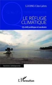 Le réfugié climatique: Un défi politique et sanitaire