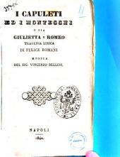 I Capuleti ed i Montecchi o sia Giulietta e Romeo di Felice Romani