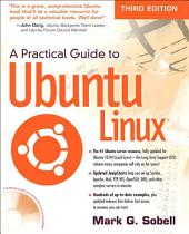 A Practical Guide to Ubuntu Linux: Edition 3