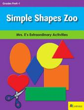 Simple Shapes Zoo: Mrs. E's Extraordinary Activities