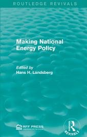 Making National Energy Policy