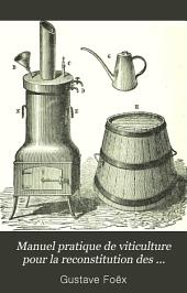 Manuel pratique de viticulture pour la reconstitution des vignobles méridionaux: vignes américaines, submersion, plantation dans les sables