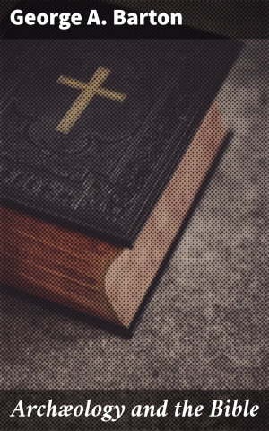 Arch  ology and the Bible