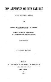 Don Alphonse ou Don Carlos?: étude historico-légale