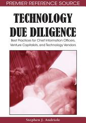 Technology Due Diligence: Best Practices for Chief Information Officers, Venture Capitalists, and Technology Vendors: Best Practices for Chief Information Officers, Venture Capitalists, and Technology Vendors
