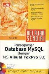 PEMROGRAMAN DATABASE MYSQL DENGAN MICROSOFT VISUAL FOXPRO