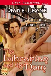 The Librarian and the Dom [Club Libertine 2]