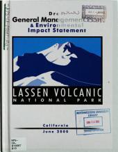 Lassen Volcanic National Park (N.P.), General Management Plan (GMP): Environmental Impact Statement