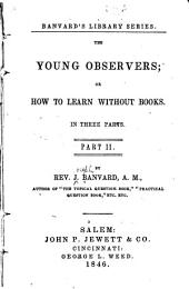 The Young Observers, Or, How to Learn Without Books: Part 2