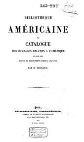 Bibliothèque américaine, ou catalogue des ouvrages relatifs à l'Amérique qui ont paru depuis da découverte jusqu'à l'an 1700