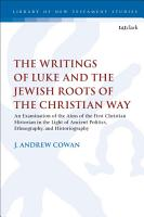The Writings of Luke and the Jewish Roots of the Christian Way PDF