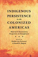 Indigenous Persistence in the Colonized Americas