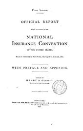 First session. Official report of the proceedings of the National insurance convention ... held in ... New-York ... 1871, compiled by H.S. Olcott