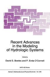 Recent Advances in the Modeling of Hydrologic Systems