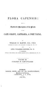 Flora Capensis: Being a Systematic Description of the Plants of the Cape Colony, Caffraria, & Port Natal, Volume 3