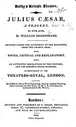 Julius Caesar ... Printed ... from the prompt book, with notes critical and explanatory. Also an authentic description of the costume and the general stage business as performed at the Theatres-Royal, London, etc
