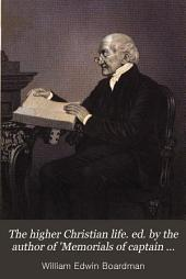 The higher Christian life. ed. by the author of 'Memorials of captain Hedley Vicars'.