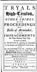 Tryals for High Treason  and other Crimes  With proceedings on bills of attainder  and impeachments  For three hundred years past     By the same hand that prepared the folio edition  i e  Thomas Salmon   etc PDF