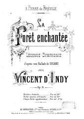 La forêt enchantée: légende symphonie d'après und Ballade de Uhland. Op. 8