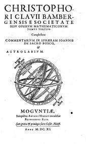 Opera Mathematica: V Tomis distributa. Complectens Commentarium In Sphaeram Joannis De Sacro Bosco, & Astrolabium, Volume 3