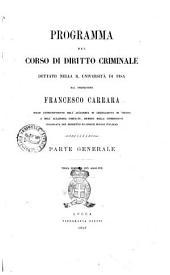Programma del corso di diritto criminale parte generale dettato nella R. Università di Pisa da Francesco Carrara