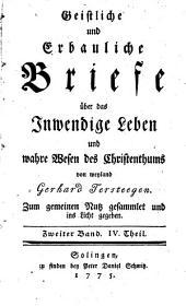 Geistliche und erbauliche Briefe über das inwendige Leben und wahre Wesen des Christenthums: Band 2