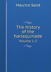 The history of the harlequinade: Volume 2