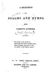 A selection of Psalms and hymns from various authors ...