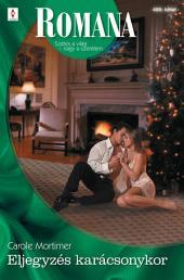 Romana 489.: Eljegyzés karácsonykor