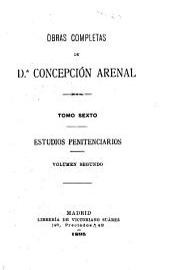 Obras completas de Concepción Arenal ...: Estudios penitenciarios, v. 1-2, 1895