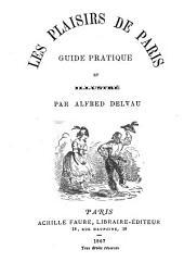 Les plaisirs de Paris: guide pratique et illustré