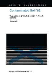 Contaminated Soil '95: Proceedings of the Fifth International FZK/TNO Conference on Contaminated Soil, 30 October–3 November 1995, Maastricht, The Netherlands