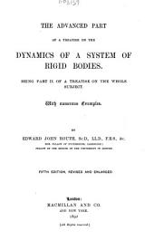The Advanced Part of A Treatise on the Dynamics of a System of Rigid Bodies: Being Part II. of a Treatise on the Whole Subject. With Numerous Examples, Part 2