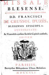 Missale Blesense... Francisci de Crussol d'Uzès, Blesensis episcopi auctoritate editum