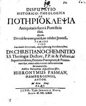Disputatio historico-theologica de poterioklepsia, antiquitatis fuco a pontificiis illita