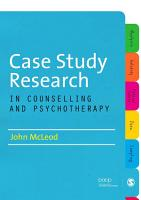 Case Study Research in Counselling and Psychotherapy PDF