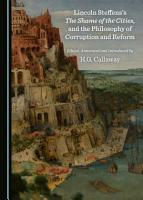Lincoln Steffens   s The Shame of the Cities  and the Philosophy of Corruption and Reform PDF