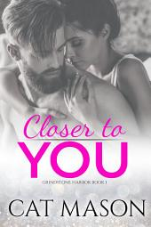 Closer to You: A Grindstone Harbor Novel