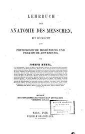 Lehrbuch der Anatomie des Menschen mit Rücksicht auf physiologische Begründung und praktische Anwendung