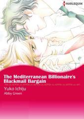 The Mediterranean Billionaire's Blackmail Bargain: Harlequin Comics