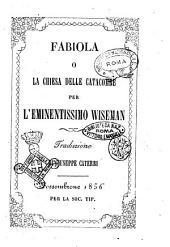Fabiola o La chiesa delle catacombe per l'eminentissimo Wiseman
