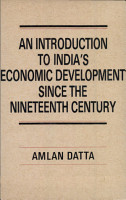 An Introduction to India s Economic Development Since the Nineteenth Century PDF