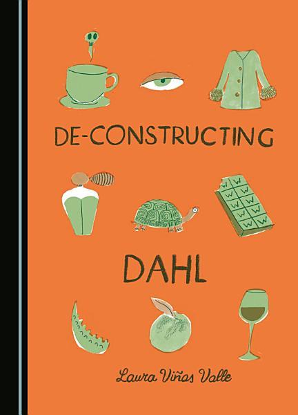 De constructing Dahl