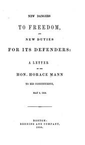 New Dangers to Freedom: And New Duties for Its Defenders: a Letter