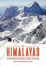 The Himalayas  An Encyclopedia of Geography  History  and Culture PDF