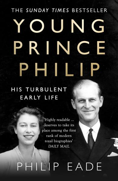Download Young Prince Philip  His Turbulent Early Life Book